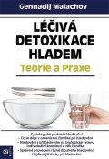 Malachov Gennadij P.: Léčivá detoxikace hladem - Teorie a praxe