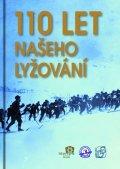 kolektiv autorů: 110 let našeho lyžování