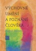 Steiner Rudolf: Výchovné umění a poznání člověka