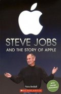 Beddall Fiona: Level 3: Steve Jobs and the Story of Apple (Secondary ELT Readers)