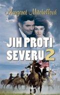 Mitchellová Margaret: Jih proti Severu 2 - 2. vydání