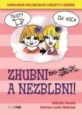 Ciprová Oldřiška: Zhubni a nezblbni! - Super deník pro náctileté s recepty k sežrání