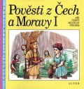 Černý Jiří, Steiner Miloslav,: Pověsti z Čech a Moravy I.