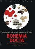 Míšková Alena, Franc Martin, Kostlán Antonín,: Bohemia docta - K historickým kořenům vědy v českých zemích