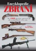 Miller David: Encyklopedie zbraní - Přes 1000 vojenských, sportovních a historických zbra