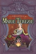 Válková Veronika: Královna Marie Terezie - Život Marie Terezie, Zamilovaný dragoun a Tajnosti