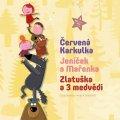 neuveden: 3 pohádky - Červená Karkulka, Jeníček a Mařenka, Zlatuška a 3 medvědi