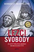 McDonaldová Bernadette: Lezci svobody - Zlatý věk polského horolezectví