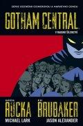 Brubaker Ed, Rucka Greg,: Gotham Central 3 - V rajonu šílenství