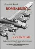 Roček František: Bombardéry... a extremisté