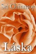 Chinmoy Sri: Láska