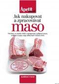Frič Václav: Jak nakupovat a zpracovávat maso (Edice Apetit speciál)
