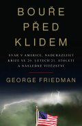 Friedman George: Bouře před klidem - Svár v Americe, nadcházející krize ve 20. letech 21. st