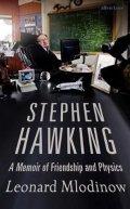 Mlodinow Leonard: Stephen Hawking : A Memoir of Friendship and Physics