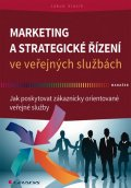 Slavík Jakub: Marketing a strategické řízení ve veřejných službách - Jak poskytovat zákaz