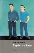 Balabán Jan: Zeptej se táty