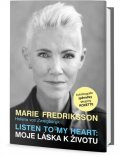 Fredriksson Marie: Listen to my Heart: Moje láska k životu