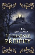 Krumlovská Olga: Duchařské příběhy