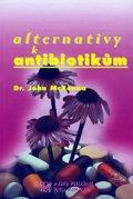 McKenna John: Alternativy k antibiotikům