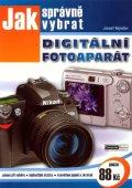 Myslín  Josef: Jak správně vybrat digitální fotoaparát