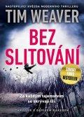 Weaver Tim: Bez slitování