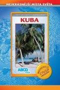 neuveden: Kuba - Nejkrásnější místa světa - DVD