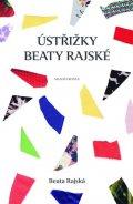 Rajská Beata: Ústřižky Beaty Rajské - Postřehy známé české módní návrhářky