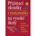 Kaňková Eva, Kaňka Miloš: Přijímací zkoušky z matematiky na VŠ testové úlohy včetně výsledků (nové va