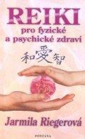 Riegerová Jarmila: Reiki pro fyzické a psychické zdraví