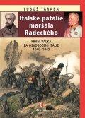 Taraba Luboš: Italské patálie maršála Radeckého (První válka za osvobození Itálie 1848–18