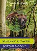 Šamanka Namu: Šamanské putování - Zkušenosti a možnosti