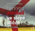 Mankell Henning: Ve slepé uličce - 2 CDmp3 (Čte Jiří Vyorálek)