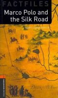 Hardy-Gould Janet: Oxford Bookworms Factfiles 2 Marco Polo and the Silk Road (New Edition)