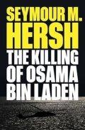 Hersh Seymour M.: Killing of Osama Bin Laden