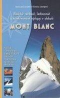 Laroche Jean-Louis, Lelongová Florence: Mont Blanc - Klasické sněhové, ledovcové a kombinované výstupy