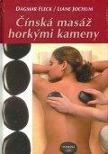 Fleck Dagmar: Čínská masáž horkými kameny