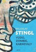 Stingl Miloslav: Vúdú, zombie, karnevaly