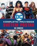 kolektiv autorů: DC COMICS: Kompletní průvodce světem postav