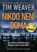 Weaver Tim: Nikdo není doma