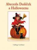 Vavřinová Valburga: Abeceda Dušiček a Halloweenu