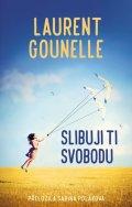 Gounelle Laurent: Slibuji ti svobodu