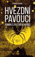 Dvořák Otomar: Hvězdní pavouci - Román o zrazené generaci