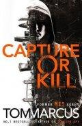 Marcus Tom: Capture or Kill