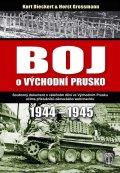 Dieckert Kurt, Grossmann Horst: Boj o východní Prusko 1944-1945