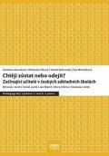 kolektiv autorů: Chtějí zůstat nebo odejít?: Začínající učitelé v českých základních školách