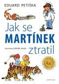 Miler Zdeněk, Petiška Eduard: Jak se Martínek ztratil