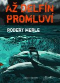 Merle Robert: Až delfín promluví