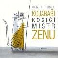 Brunel Henri: Kojabaši, kočičí mistr zenu