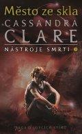 Clareová Cassandra: Město ze skla - Nástroje smrti 3