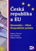 Plchová Božena, Abrhám Josef, Helísek Mojmír: Česká republika a EU - Ekonomika - Měna - Hospodářská politika